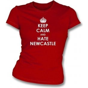 Keep Calm And Hate Newcastle Women's Slimfit T-shirt (Sunderland)