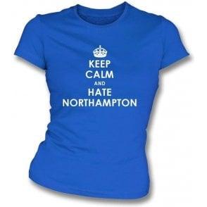 Keep Calm And Hate Northampton Women's Slimfit T-shirt (Peterborough United)