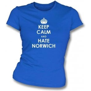 Keep Calm And Hate Norwich Women's Slimfit T-shirt (Ipswich Town)