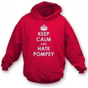 Keep Calm And Hate Pompey Hooded Sweatshirt (Southampton)