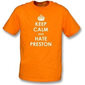 Keep Calm And Hate Preston T-shirt (Blackpool)