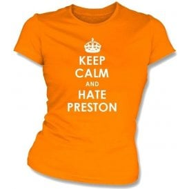 Keep Calm And Hate Preston Women's Slimfit T-shirt (Blackpool)