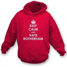 Keep Calm And Hate Rotherham Hooded Sweatshirt (Doncaster Rovers)