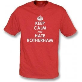 Keep Calm And Hate Rotherham T-shirt (Doncaster Rovers)