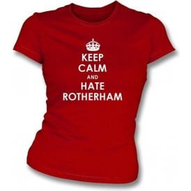 Keep Calm And Hate Rotherham Women's Slimfit T-shirt (Doncaster Rovers)