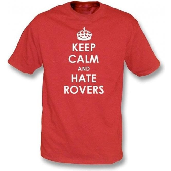 Keep Calm And Hate Rovers T-shirt (Bristol City)