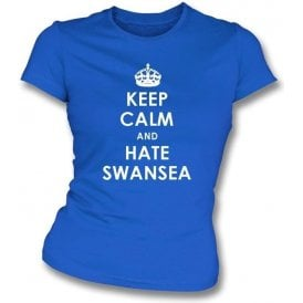 Keep Calm And Hate Swansea Women's Slimfit T-shirt (Cardiff City)