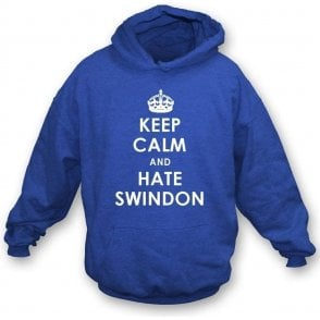 Keep Calm And Hate Swindon Hooded Sweatshirt (Reading)