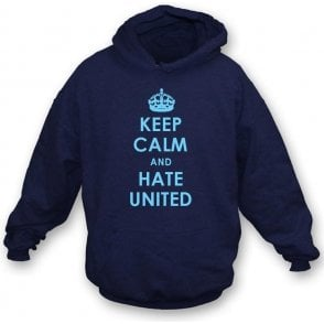 Keep Calm And Hate United Hooded Sweatshirt (Man City)