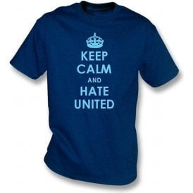 Keep Calm And Hate United T-shirt (Man City)