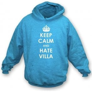 Keep Calm And Hate Villa Hooded Sweatshirt (Coventry City)