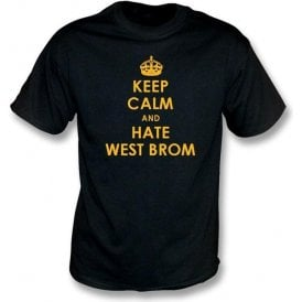 Keep Calm And Hate West Brom T-shirt (Wolves)