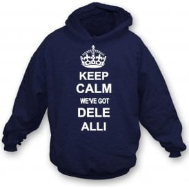 Keep Calm, We've Got Dele Alli (Tottenham) Hooded Sweatshirt
