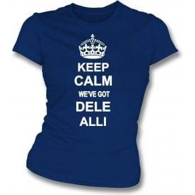 Keep Calm, We've Got Dele Alli (Tottenham) Womens Slim Fit T-Shirt