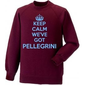 Keep Calm, We've Got Pellegrini (West Ham) Sweatshirt