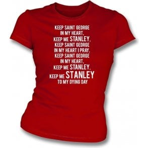 Keep St. George In My Heart (Accrington Stanley) Womens Slim Fit T-Shirt