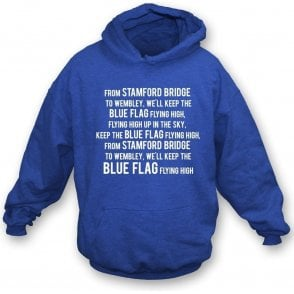 Keep The Blue Flag Flying High Hooded Sweatshirt (Chelsea)