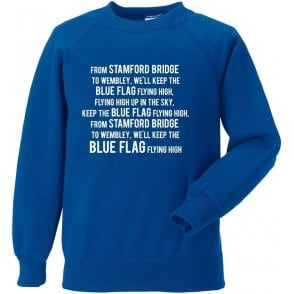 Keep The Blue Flag Flying High Sweatshirt (Chelsea)