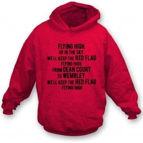 Keep The Red Flag Flying High Hooded Sweatshirt (Bournemouth)
