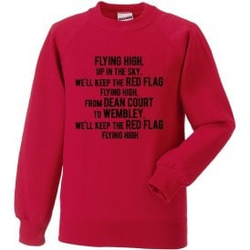 Keep The Red Flag Flying High Sweatshirt (Bournemouth)