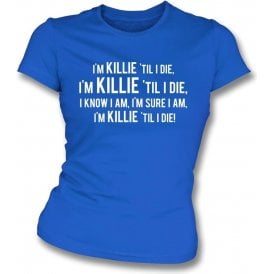 Killie 'Til I Die (Kilmarnock) Womens Slim Fit T-Shirt