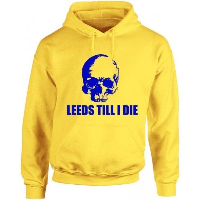 Leeds Till I Die Hooded Sweatshirt