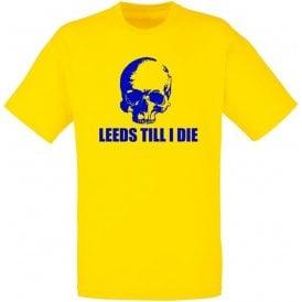 Leeds Till I Die T-Shirt