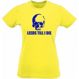 Leeds Till I Die Womens Slim Fit T-Shirt
