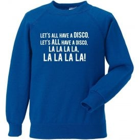 Let's All Have A Disco Sweatshirt (Cardiff City)