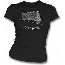 Life's A Pitch Womens Slim Fit T-Shirt