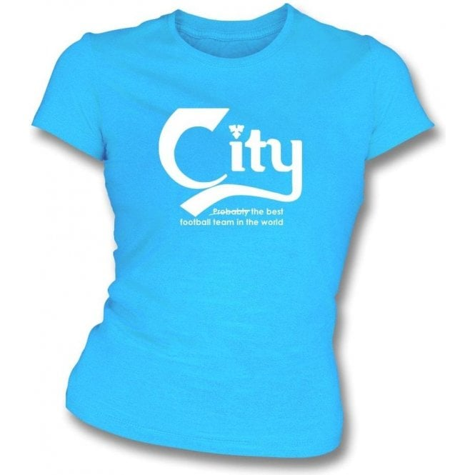 Manchester City - Best Team in the World Womens Slim Fit T-Shirt
