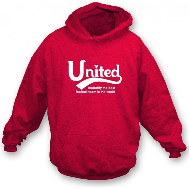 Manchester United - Best Team in the World Hooded Sweatshirt