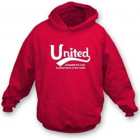 Manchester United - Best Team in the World Hooded Sweatshirt