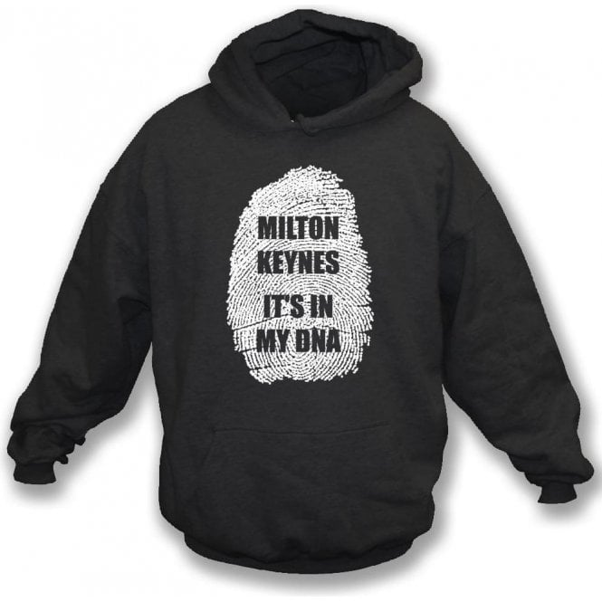 Milton Keynes - It's In My DNA (MK Dons) Hooded Sweatshirt