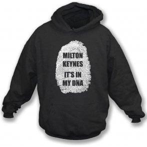 Milton Keynes - It's In My DNA (MK Dons) Hooded Sweatshirt
