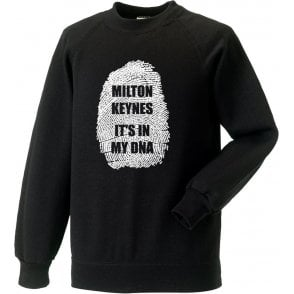 Milton Keynes - It's In My DNA (MK Dons) Sweatshirt
