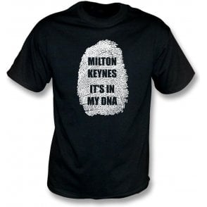 Milton Keynes - It's In My DNA (MK Dons) T-Shirt