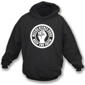 MK Dons Keep the Faith Hooded Sweatshirt