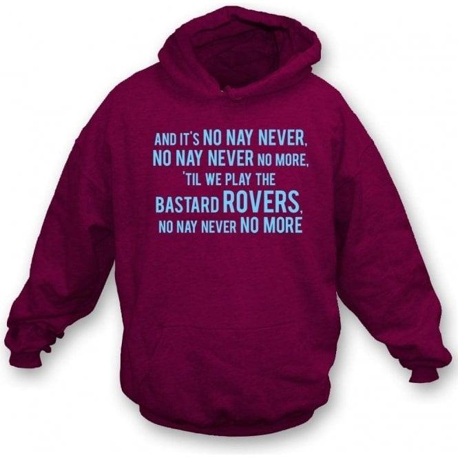 No, Nay, Never Hooded Sweatshirt (Burnley)