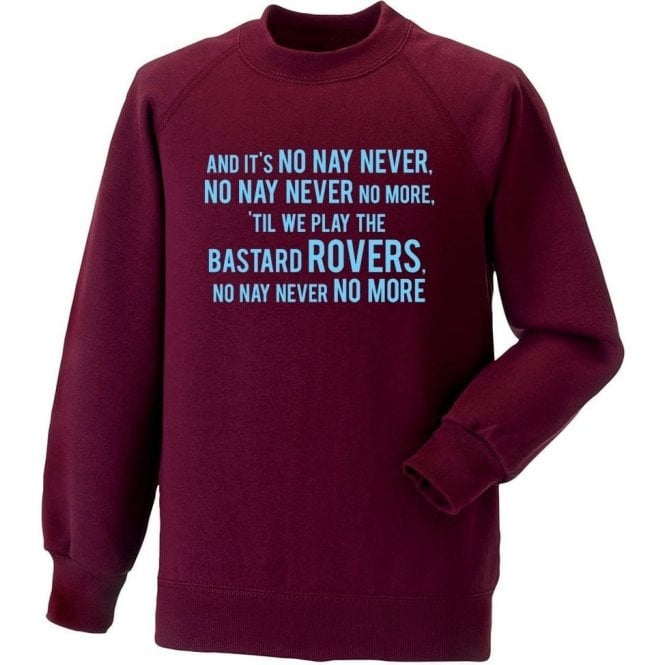 No, Nay, Never Sweatshirt (Burnley)