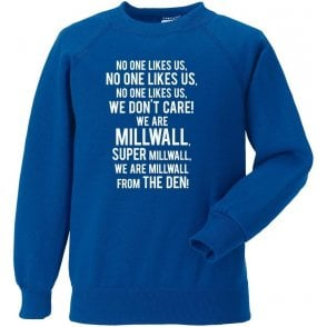 No One Likes Us, We Don't Care (Millwall) Sweatshirt
