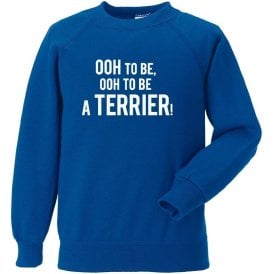 Ooh To Be A Terrier Sweatshirt (Huddersfield Town)