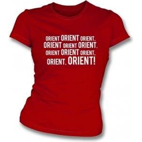 Orient, Orient, Orient! (Leyton Orient) Womens Slim Fit T-Shirt