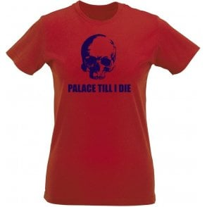 (Crystal) Palace Till I Die Womens Slim Fit T-Shirt