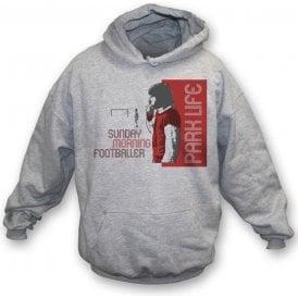 Parklife - Sunday Morning Footballer hooded sweatshirt