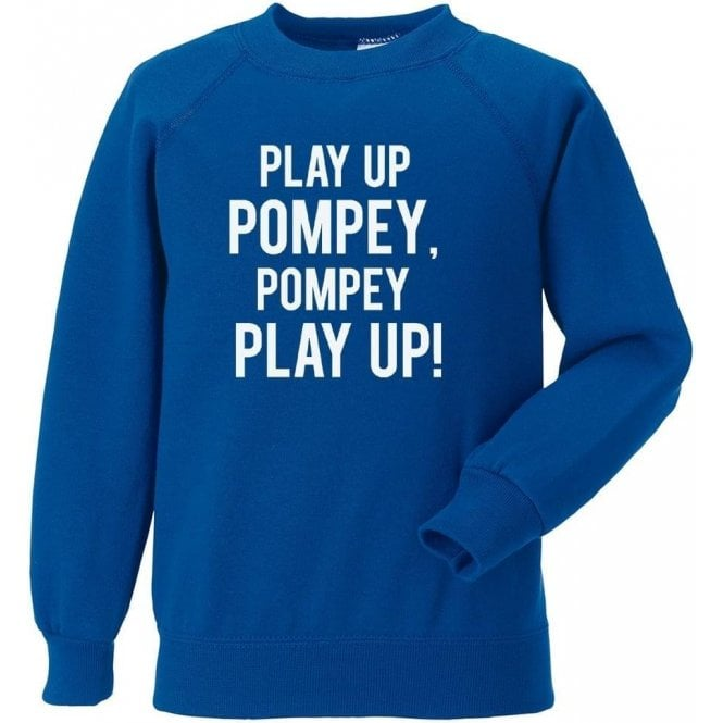 Play Up Pompey! (Portsmouth) Sweatshirt