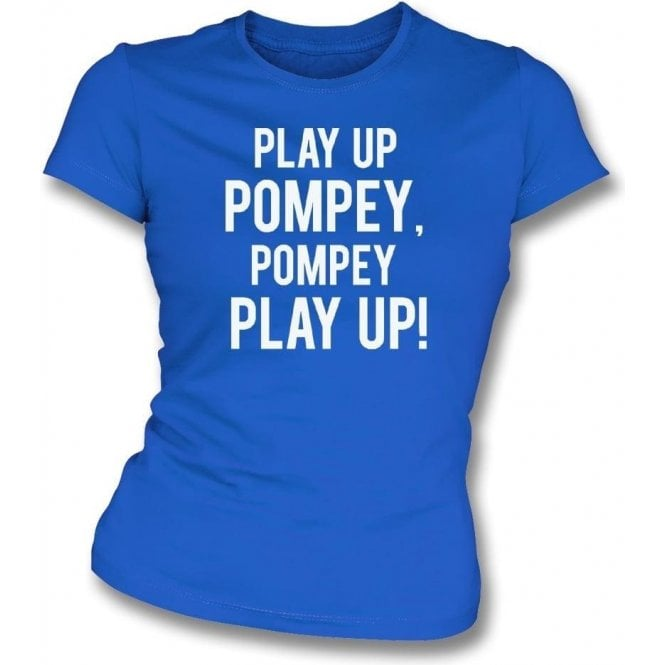 Play Up Pompey! (Portsmouth) Womens Slim Fit T-Shirt