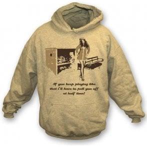 Pull you off! hooded sweatshirt