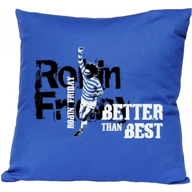 Robin Friday (Cardiff) - Better Than Best Cushion