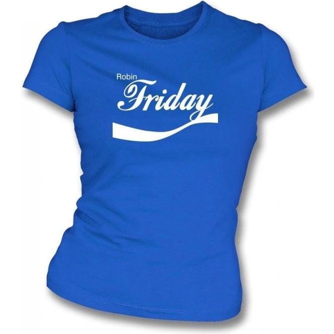 Robin Friday (Cardiff) Enjoy-Style Womens Slim Fit T-Shirt